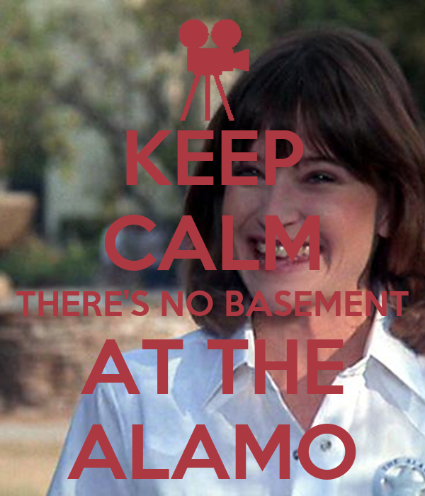 keep calm there 39 s no basement at the alamo poster krishicher keep