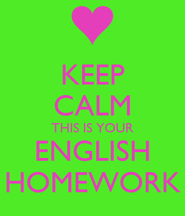 homework english Need help with homework tired of sitting hours doing mountains of homework come to englishhomeworkhelpcouk and catch a break while your task is being done.