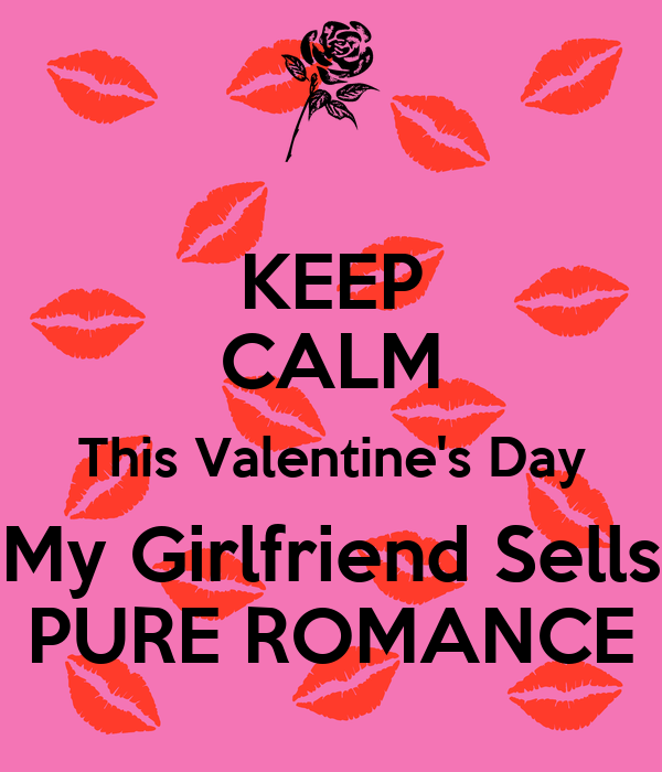 Keep Calm This Valentine S Day My Girlfriend Sells Pure Romance