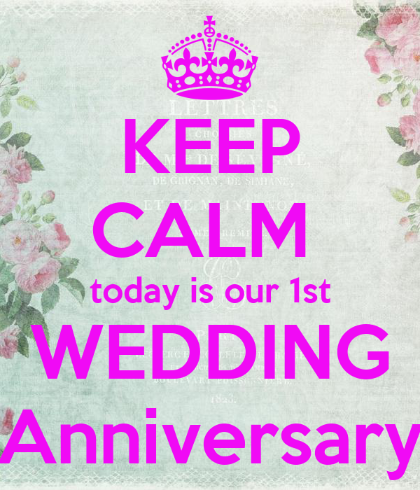 Keep calm today is our st wedding anniversary