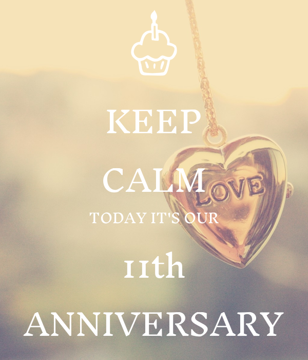 keep calm today it s our 11th anniversary poster veronicasasilva