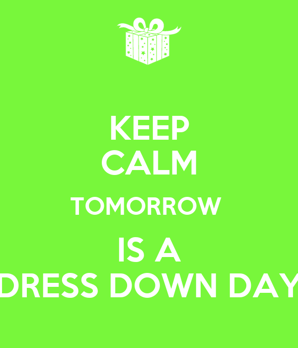 keep calm tomorrow is a dress down day poster sup keep calm o matic rh keepcalm o matic co uk