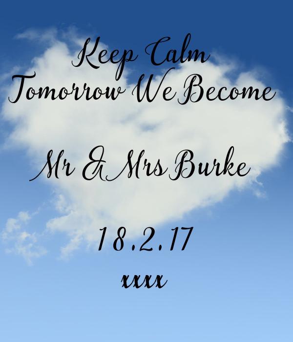 Keep Calm Tomorrow We Become Mr Mrs Burke 18217 Xxxx Poster