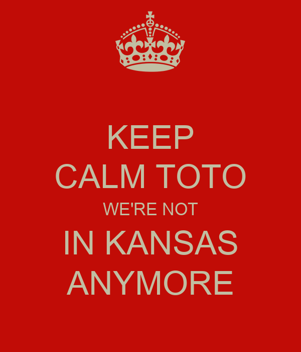 not in kansas anymore toto
