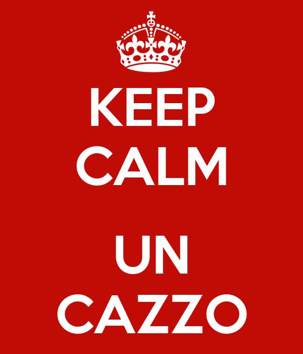 keep-calm-un-cazzo-767.png
