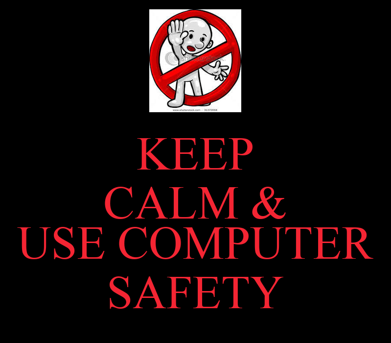 Keep Calm Amp Use Computer Safety Keep Calm And Carry On