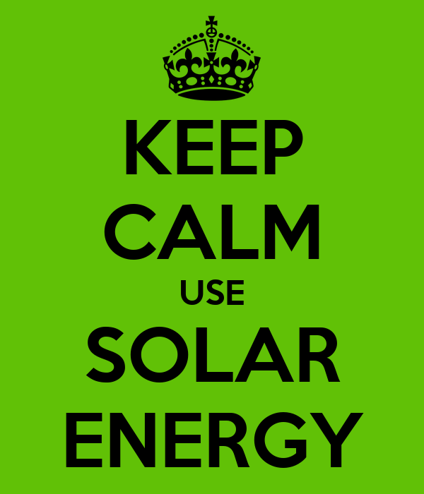 Keep calm use solar energy poster cj keep calm o matic for Uses of solar energy for kids