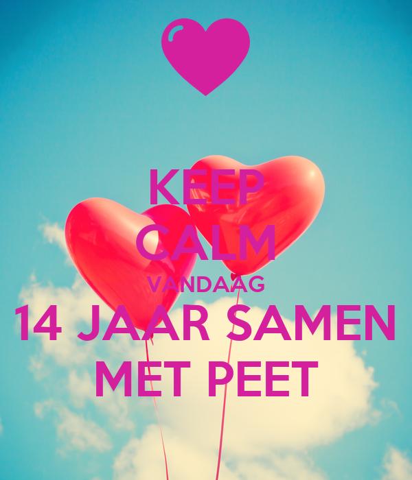14 jaar samen KEEP CALM VANDAAG 14 JAAR SAMEN MET PEET Poster   Natalie   Keep  14 jaar samen