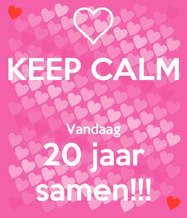 20 jaar samen KEEP CALM Vandaag 20 jaar samen!!! Poster   Jolanda   Keep Calm o  20 jaar samen