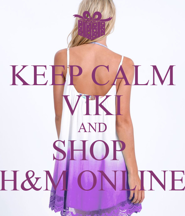 keep calm viki and shop h m online keep calm and carry on image generator. Black Bedroom Furniture Sets. Home Design Ideas