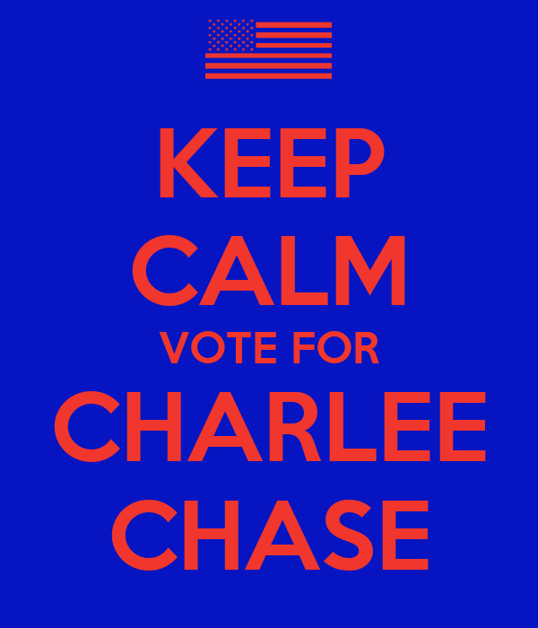 Keep Calm Vote For Charlee Chase