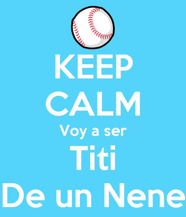 Keep Calm Voy A Ser Titi De Un Nene Poster Titi Kari Keep Calm O Matic