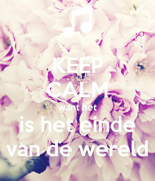 Keep calm want het is het einde van de wereld poster lolly keep calm o matic - Einde van de wereld meubilair ...