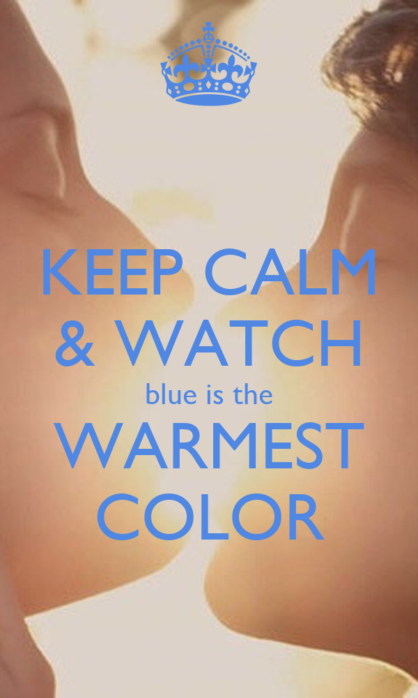 Watch blue is the warmest color
