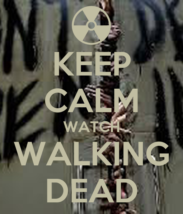 Keep calm watch walking dead keep calm and carry on image generator