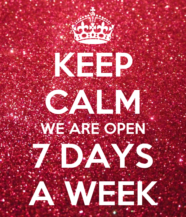 Keep Calm We Are Open 7 Days A Week Poster Chans Fish Bar Keep