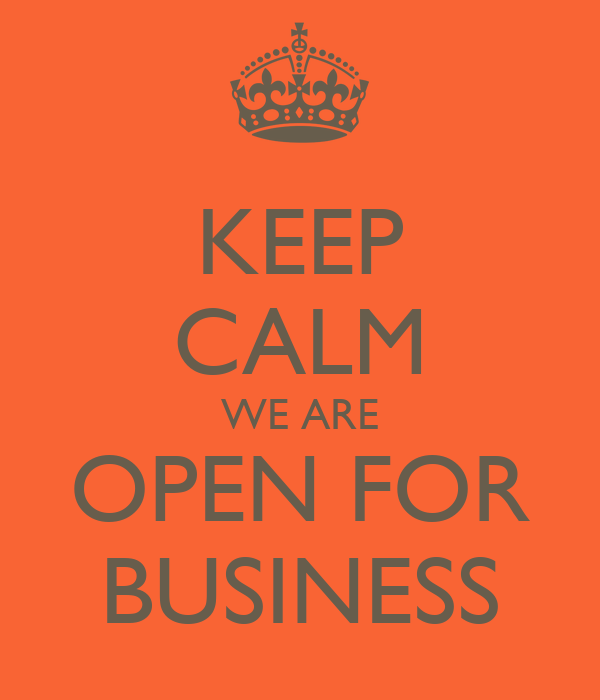 Keep Calm We Are Open For Business Poster Julie Keep Calm O Matic