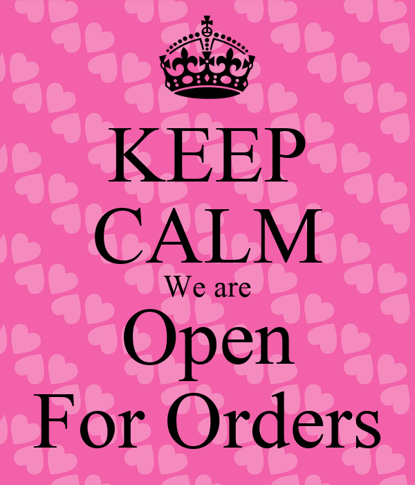 Keep Calm We Are Open For Orders Poster Ayesha Keep Calm O Matic
