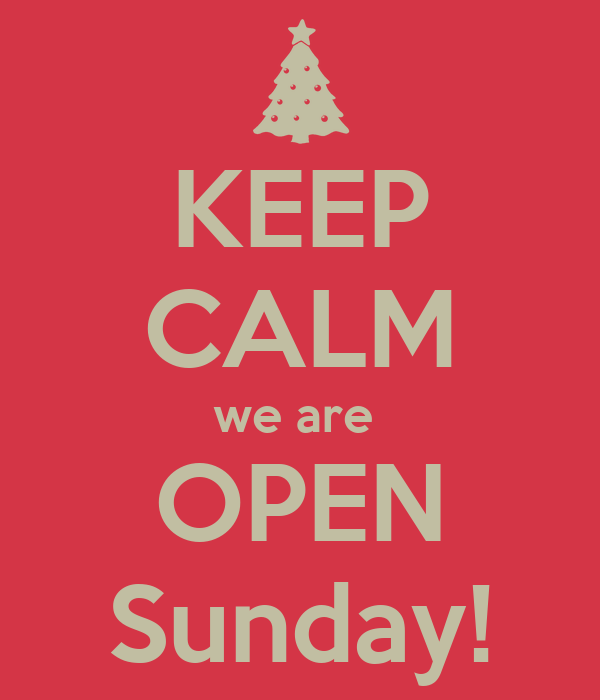 Keep Calm We Are Open Sunday Poster Mel Keep Calm O Matic