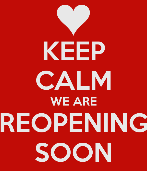 http://sd.keepcalm-o-matic.co.uk/i/keep-calm-we-are-reopening-soon-1.png