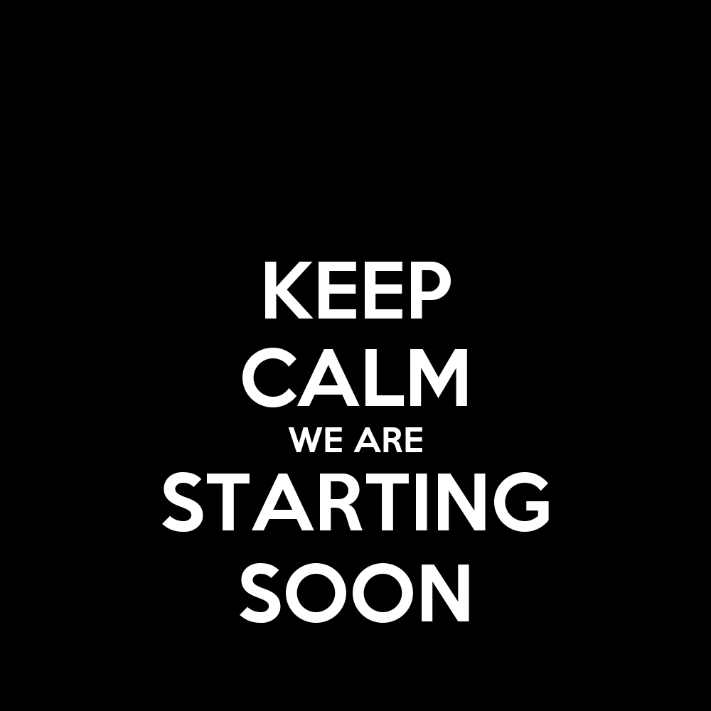 Keep Calm We Are Starting Soon Poster Adrian Keep Calm