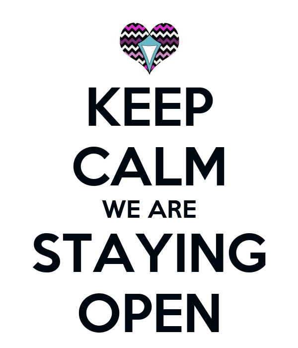 Keep Calm We Are Staying Open Poster Jessica Keep Calm O Matic