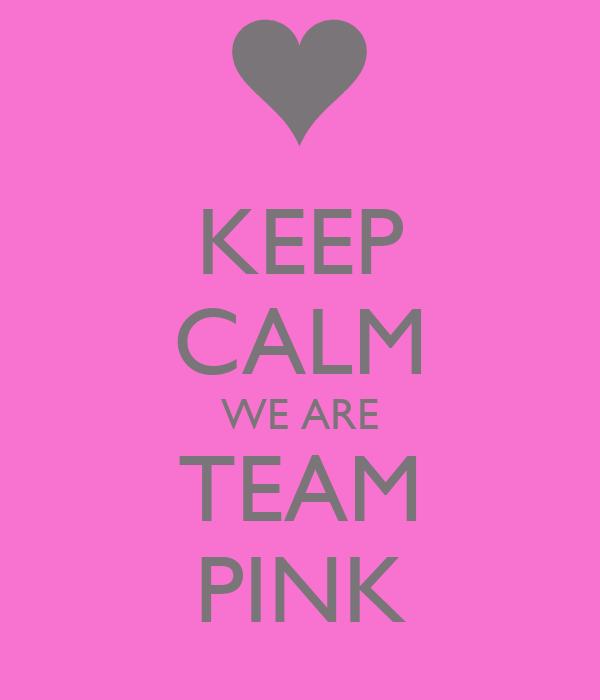 Règles et demande d'accès aux PA - Page 3 Keep-calm-we-are-team-pink-1