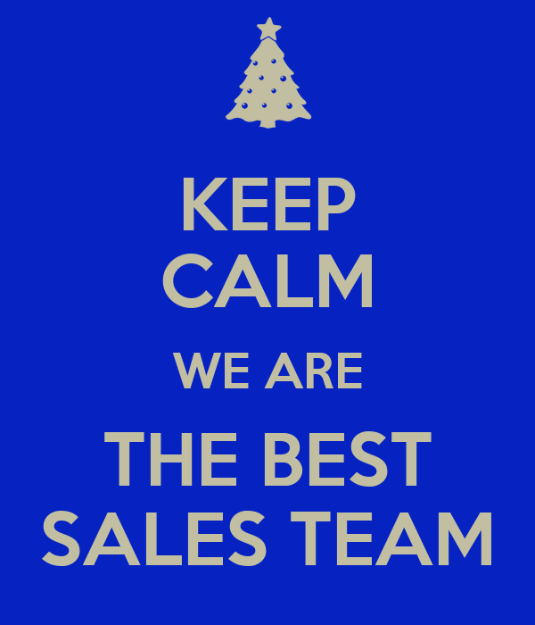 Best Sales: KEEP CALM WE ARE THE BEST SALES TEAM