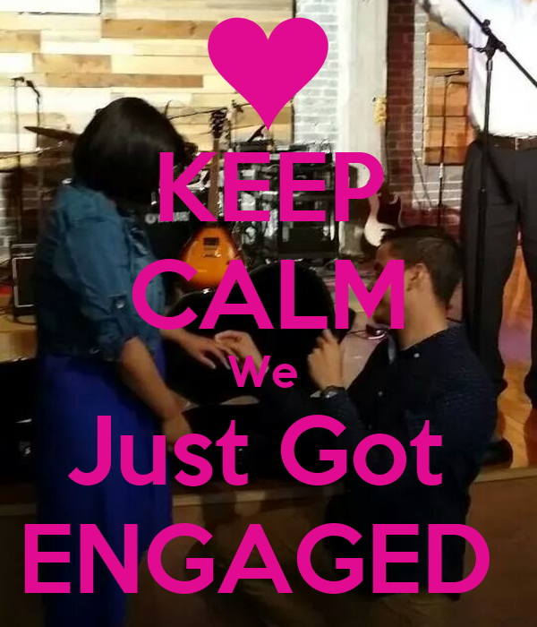 Just Got Engaged Now What: KEEP CALM We Just Got ENGAGED Poster