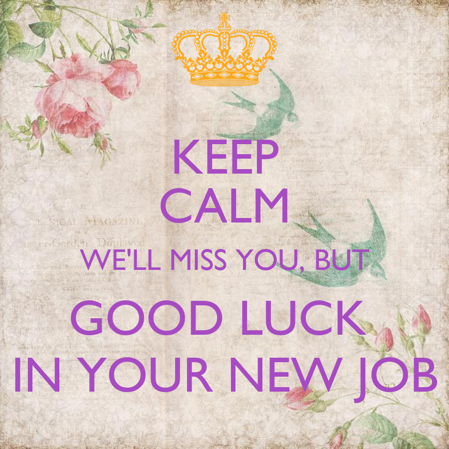 Keep Calm Well Miss You But Good Luck In Your New Job Poster