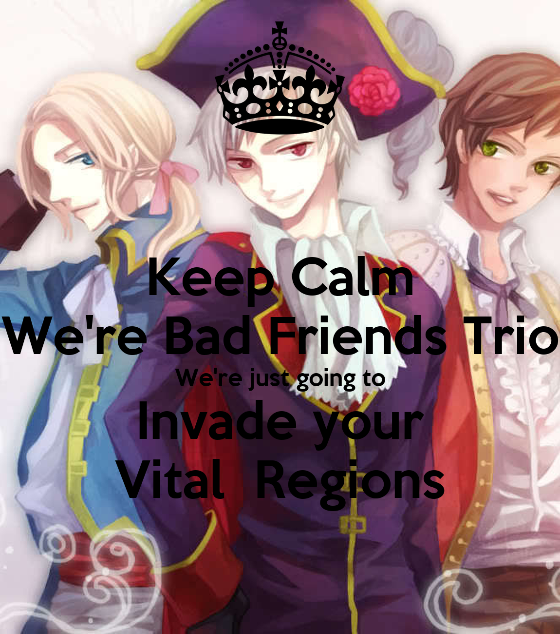 Keep Calm We're Bad Friends Trio We're Just Going To