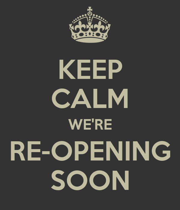 Keep Calm Were Re Opening Soon Poster Alal Keep Calm O Matic
