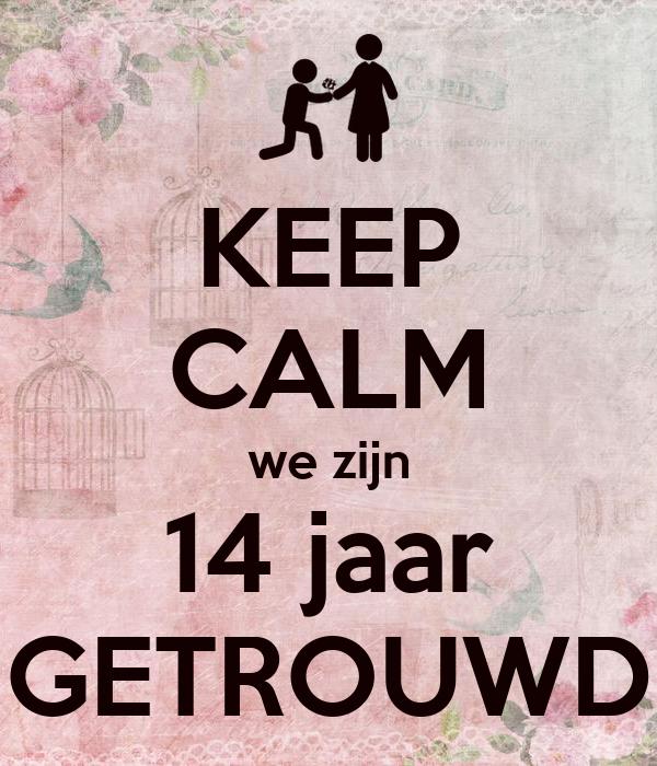 14 jaar getrouwd KEEP CALM we zijn 14 jaar GETROUWD Poster | Esther | Keep Calm o Matic 14 jaar getrouwd