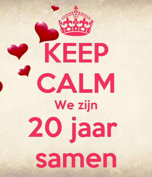 20 jaar samen KEEP CALM We zijn 20 jaar samen Poster   F   Keep Calm o Matic 20 jaar samen