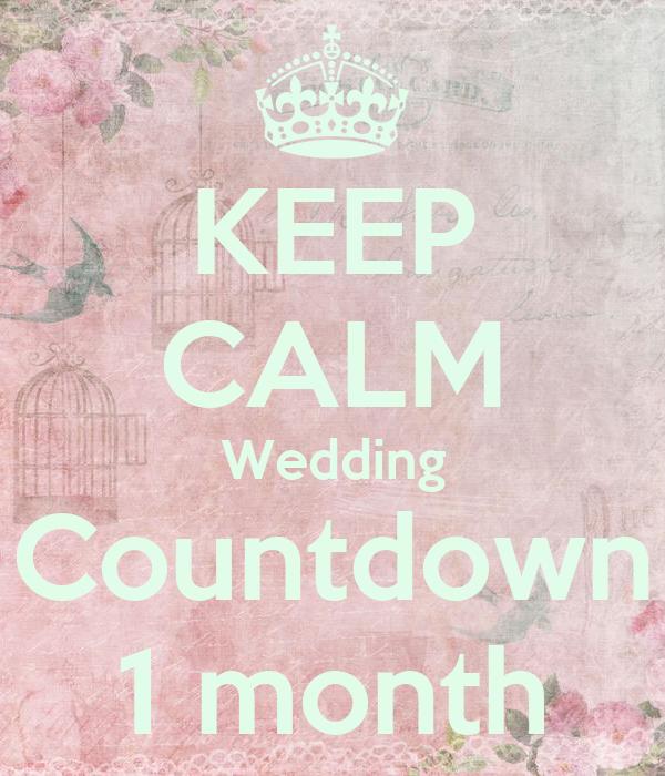 Year Wedding Countdown Checklist: KEEP CALM Wedding Countdown 1 Month Poster