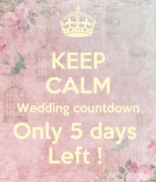 KEEP CALM Wedding countdown Only 5 days Left ! Poster ...