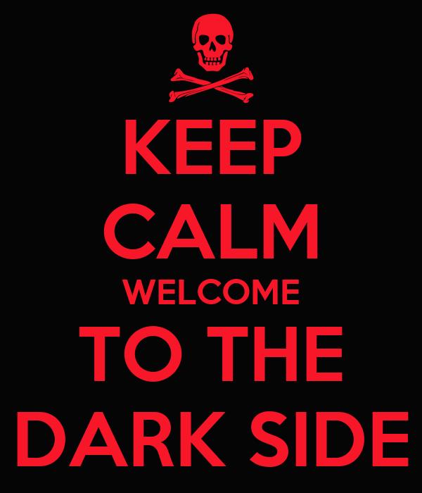 Keep Calm Welcome To The Dark Side Poster Megan Billett