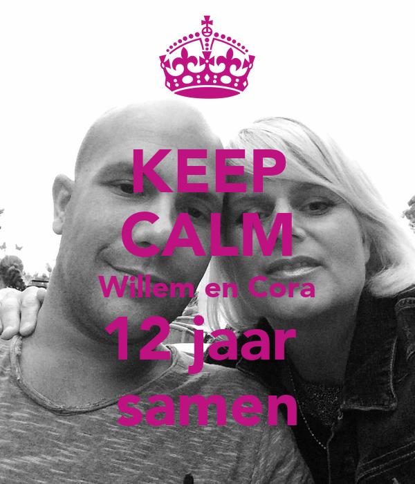 12 jaar samen KEEP CALM Willem en Cora 12 jaar samen Poster | Cora | Keep Calm o  12 jaar samen