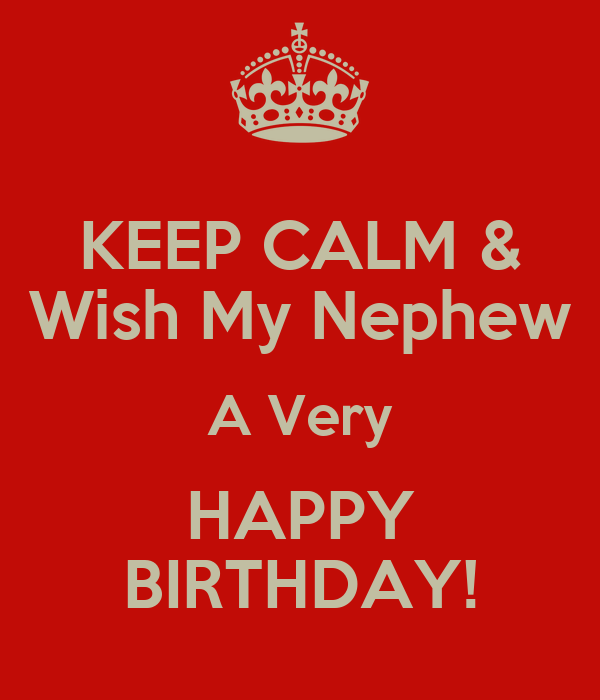 Keep Calm Wish My Nephew A Very Happy Birthday Animated Cards For Facebook Funny