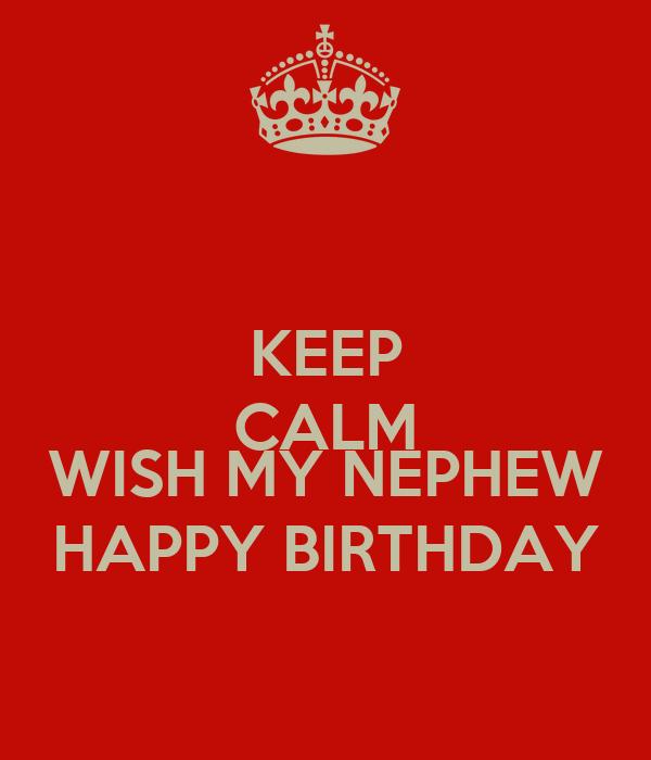 Keep calm wish my nephew happy birthday