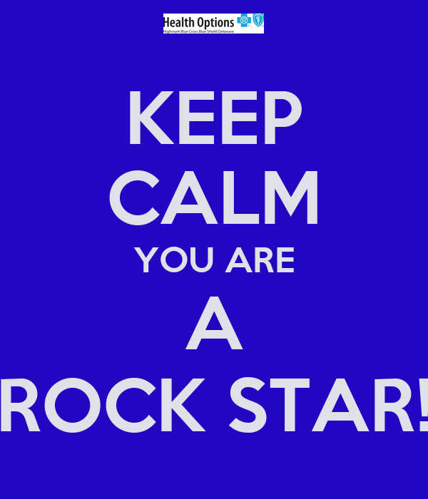 Keep Calm You Are A Rock Star Keep Calm And Carry On