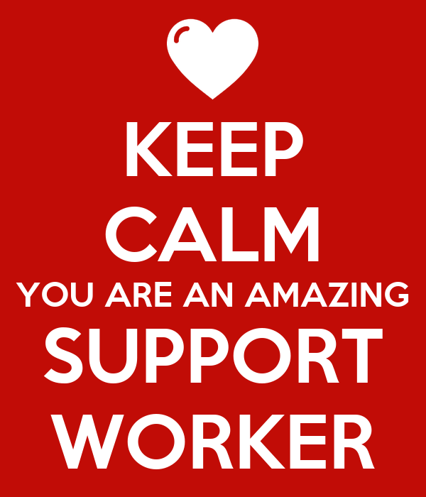 Amazing Worker: KEEP CALM YOU ARE AN AMAZING SUPPORT WORKER Poster