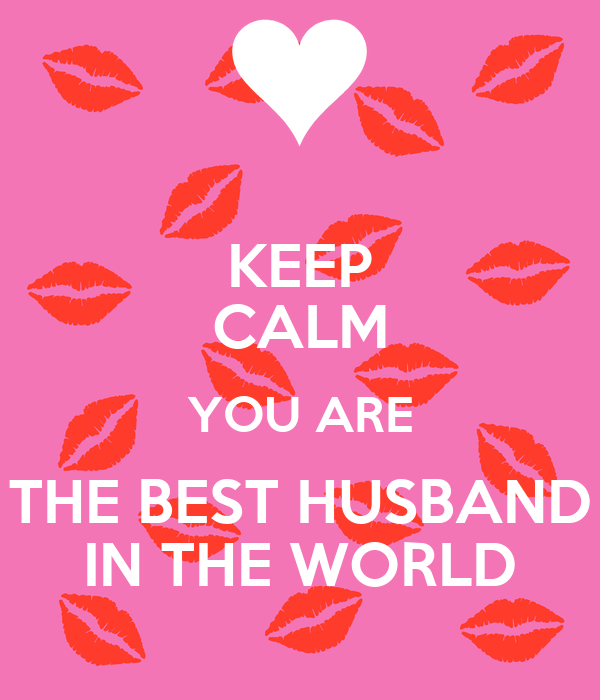 Keep Calm You Are The Best Husband In The World Poster Avi Keep