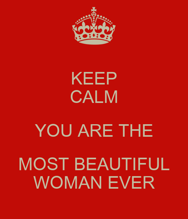 keep calm you are the most beautiful woman ever poster