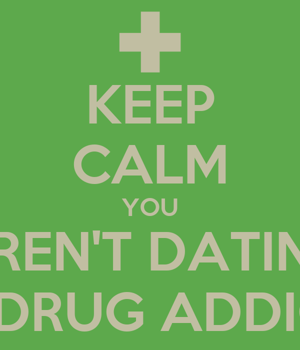signs youre dating a drug addict If you believe addiction is a sign of weakness or a character flaw, dating a recovering addict probably isn't for you sometimes if your alarm bells are ringing, there is good reason.