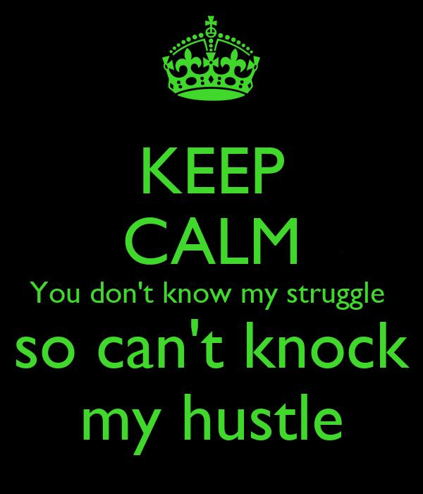Cant hustle a hustler