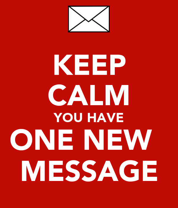 keep-calm-you-have-one-new-message-1.png