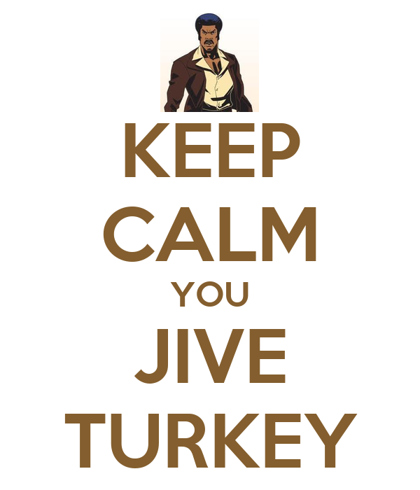 Stay Safe When Traveling Turkey: KEEP CALM YOU JIVE TURKEY Poster