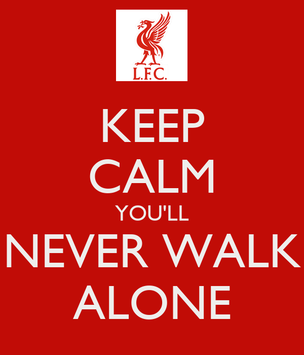 keep calm you 39 ll never walk alone poster nic keep calm o matic. Black Bedroom Furniture Sets. Home Design Ideas