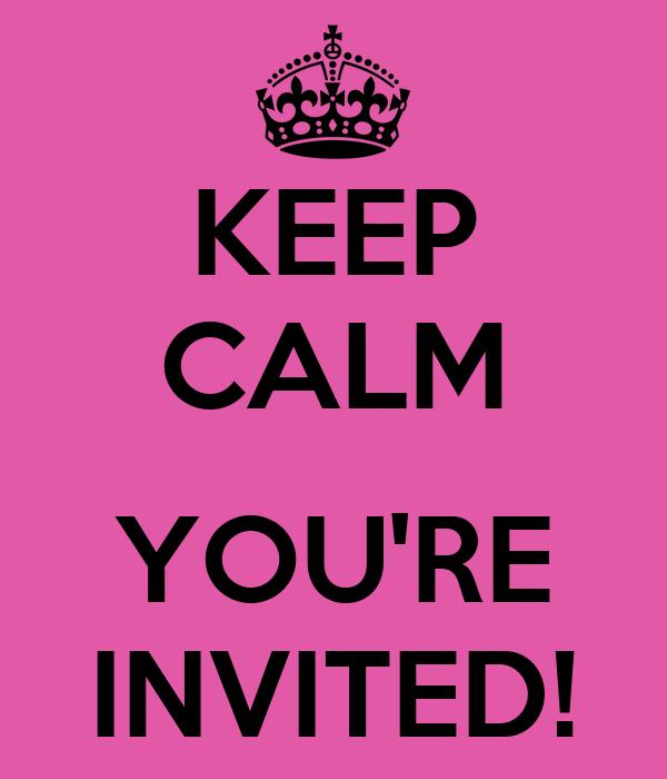 Keep Calm You Re Invited Poster Jj Keep Calm O Matic